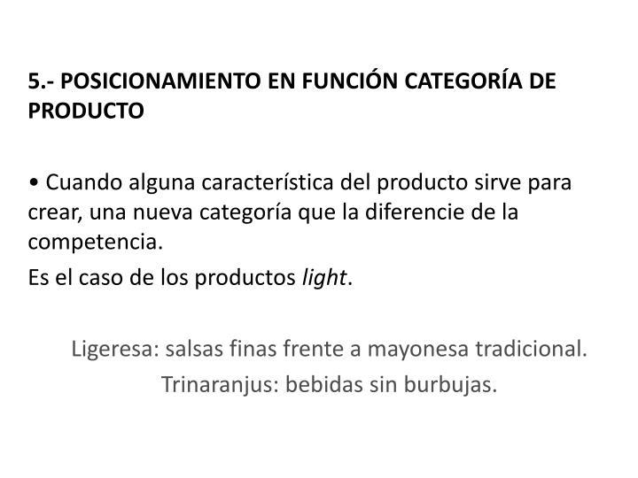 5.- POSICIONAMIENTO EN FUNCIÓN CATEGORÍA DE PRODUCTO