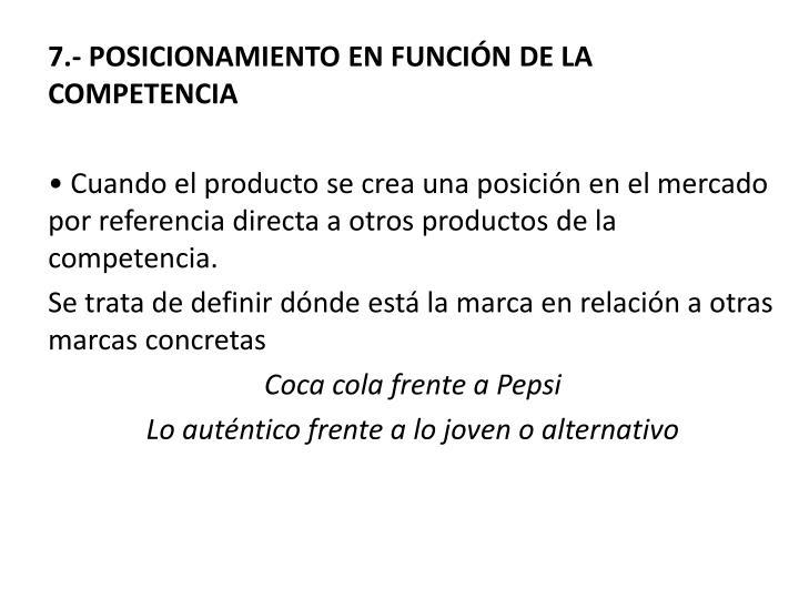 7.- POSICIONAMIENTO EN FUNCIÓN DE LA