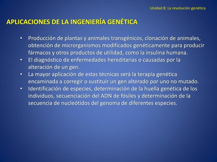 Unidad 8: La revolución genética