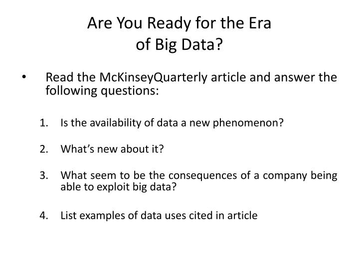 Are you ready for the era of big data