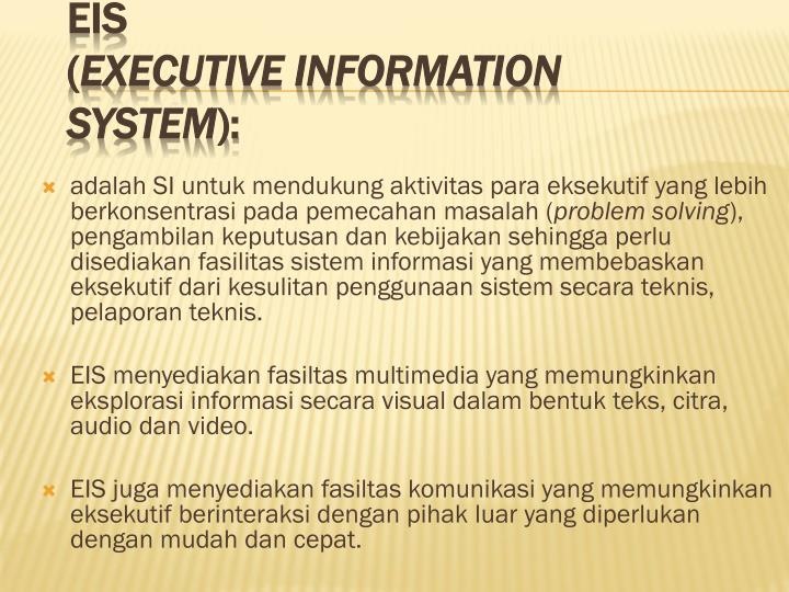 adalah SI untuk mendukung aktivitas para eksekutif yang lebih berkonsentrasi pada pemecahan masalah (