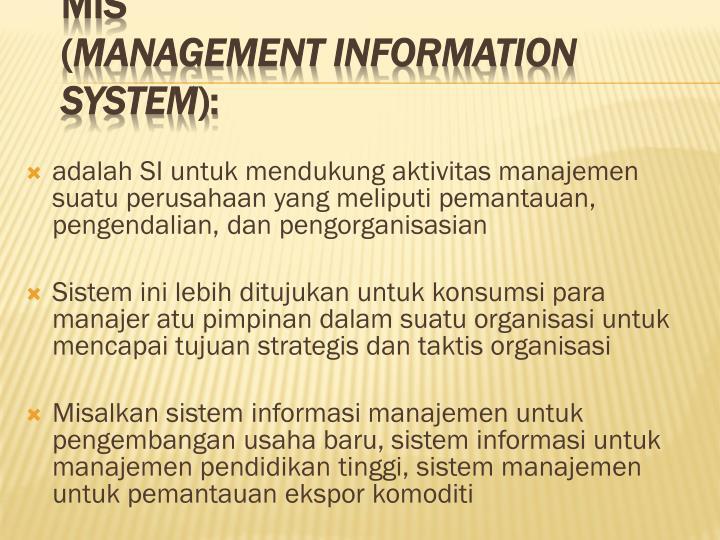 adalah SI untuk mendukung aktivitas manajemen suatu perusahaan yang meliputi pemantauan, pengendalian, dan pengorganisasian