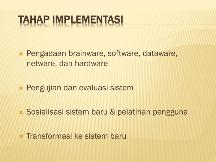Pengadaan brainware, software, dataware, netware, dan hardware