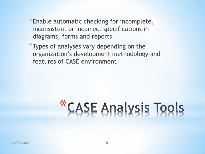 Enable automatic checking for incomplete, inconsistent or incorrect specifications in diagrams, forms and reports.
