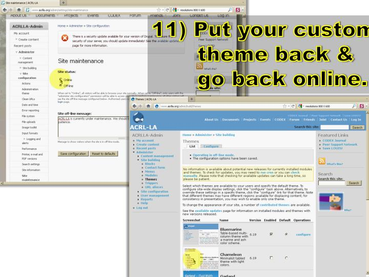 11) Put your custom theme back & go back online.