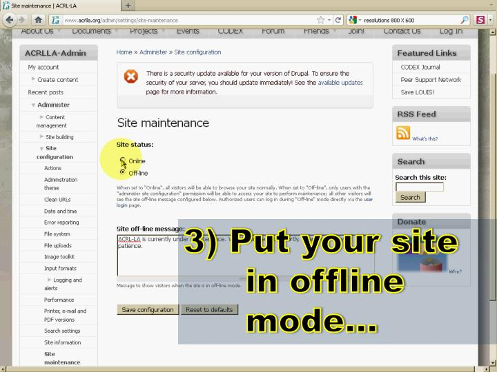 3) Put your site in offline mode…