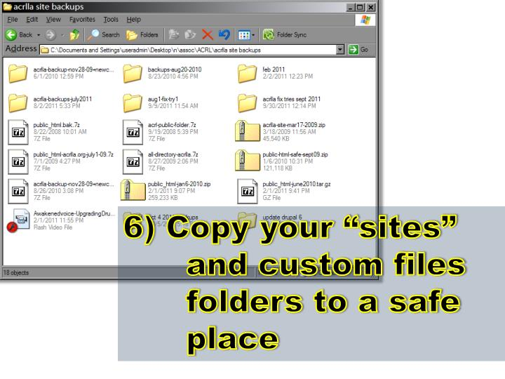 "6) Copy your ""sites"" and custom files folders to a safe place"