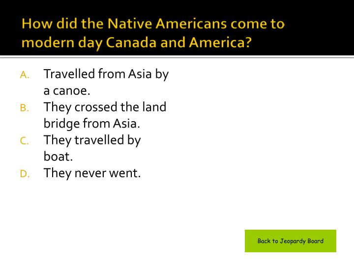How did the native americans come to modern day canada and america