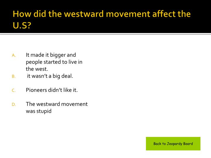 How did the westward movement affect the U.S?