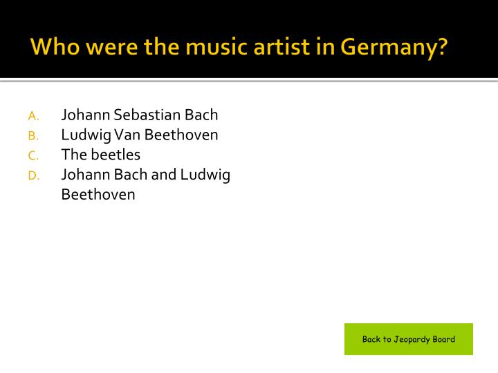 Who were the music artist in Germany?