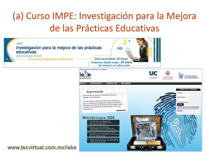 (a) Curso IMPE: Investigación para la Mejora de las Prácticas Educativas