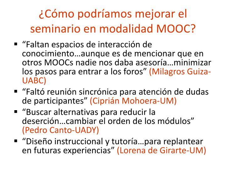 ¿Cómo podríamos mejorar el seminario en modalidad MOOC?