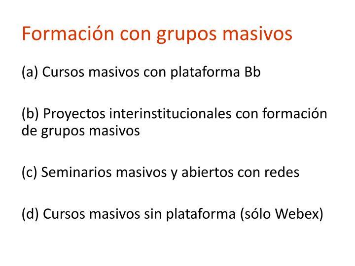 Formación con grupos masivos