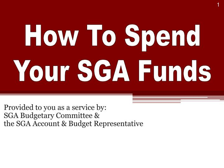 Provided to you as a service by sga budgetary committee the sga account budget representative