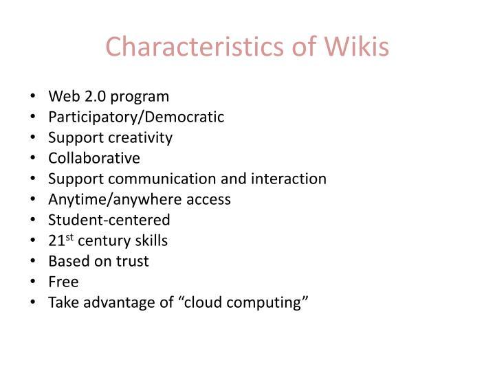 Characteristics of Wikis