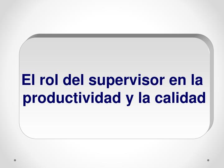 El rol del supervisor en la