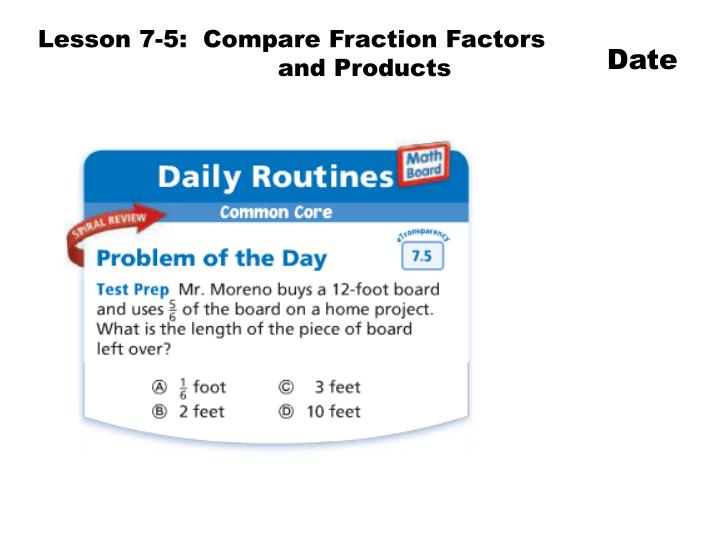 Lesson 7-5:  Compare Fraction Factors