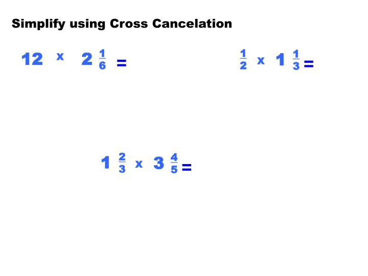 Simplify using Cross Cancelation