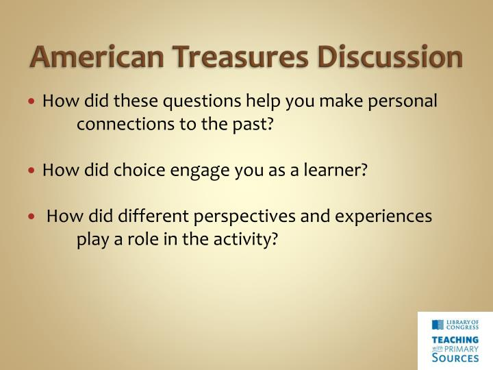 American Treasures Discussion