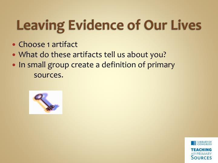 Leaving Evidence of Our Lives