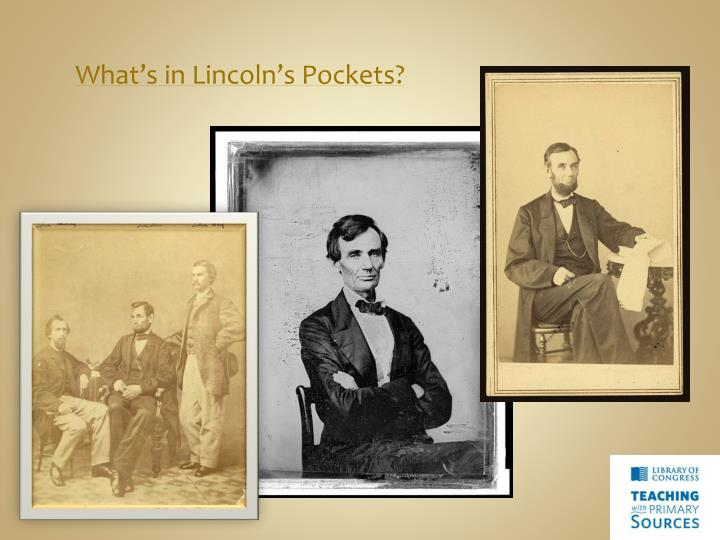 What's in Lincoln's Pockets?