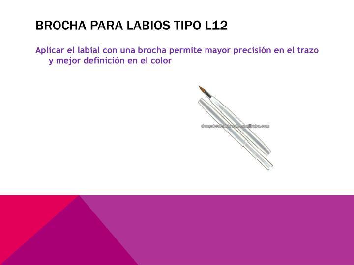 Brocha para labios tipo L12