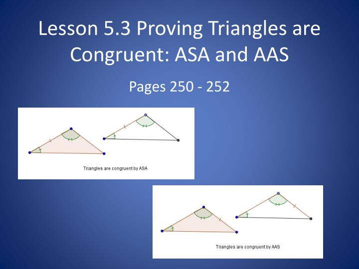 Lesson 5 3 proving triangles are congruent asa and aas