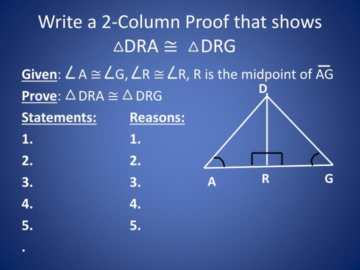 Write a 2-Column Proof that shows    DRA