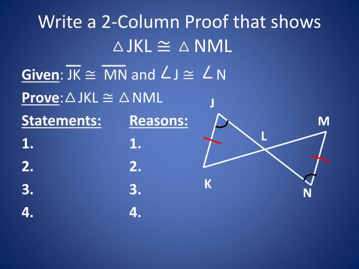 Write a 2-Column Proof that shows    JKL