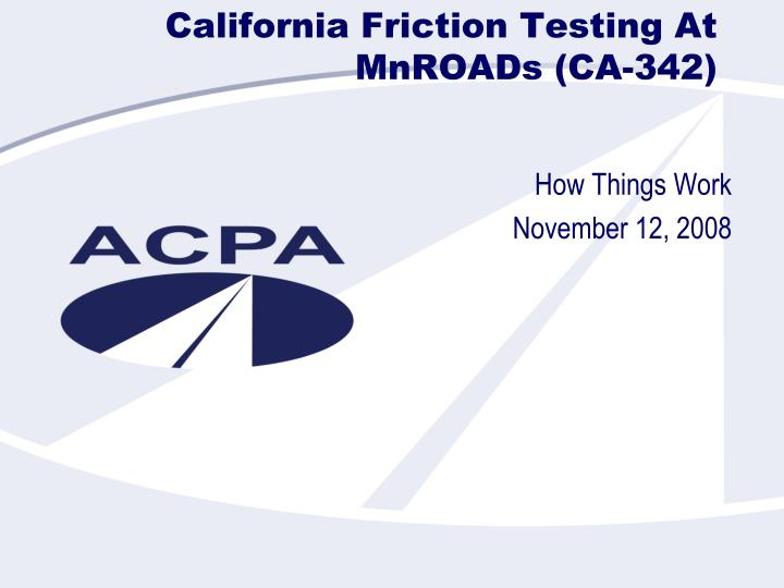 California friction testing at mnroads ca 342