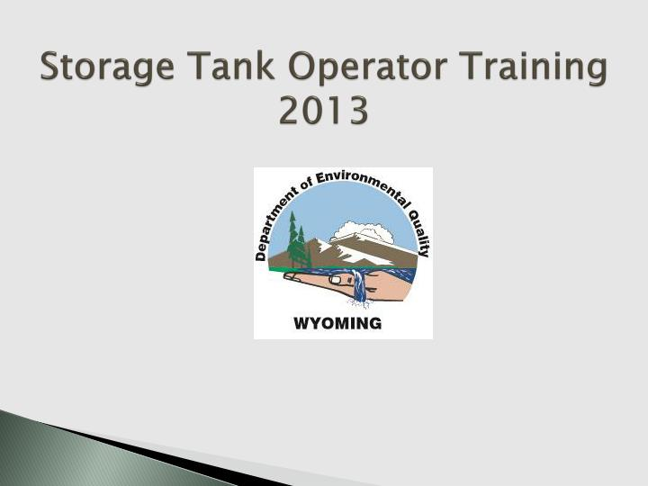 Storage tank operator training 2013