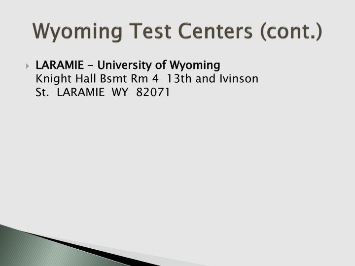 Wyoming Test Centers (cont.)