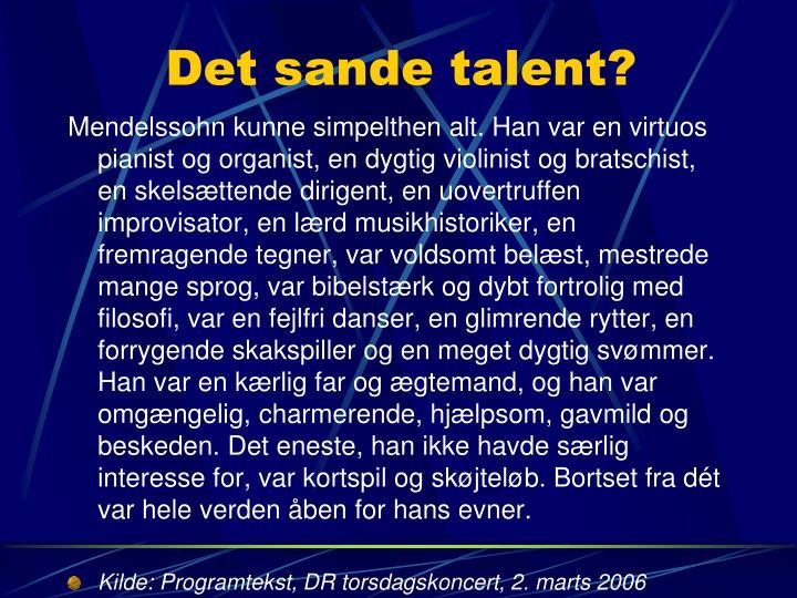 Det sande talent?