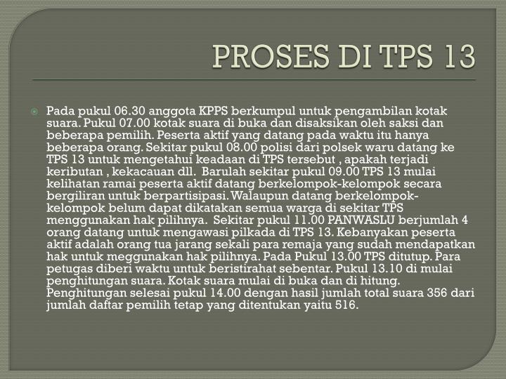 PROSES DI TPS 13