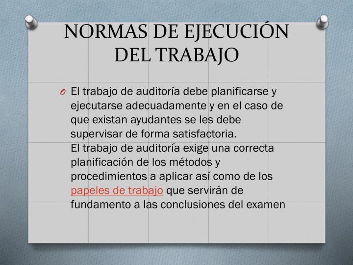 NORMAS DE EJECUCIÓN DEL TRABAJO