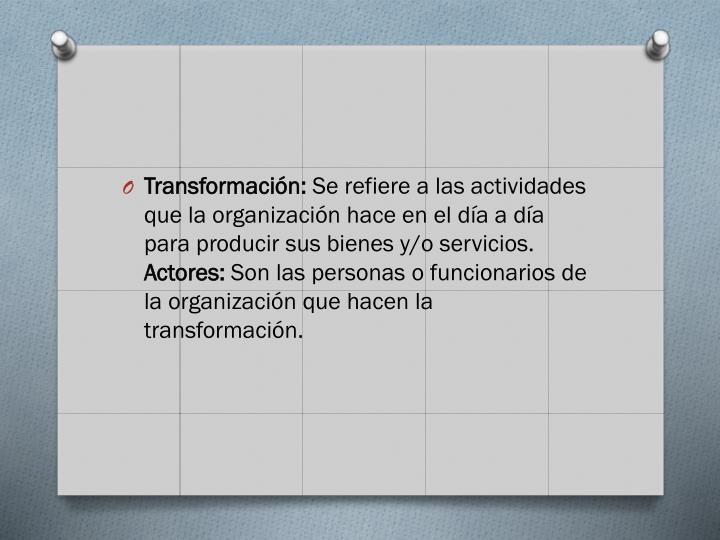 Transformación: