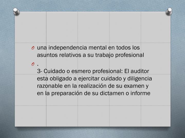 una independencia mental en todos los asuntos relativos a su trabajo profesional