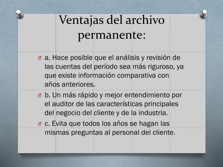 Ventajas del archivo permanente: