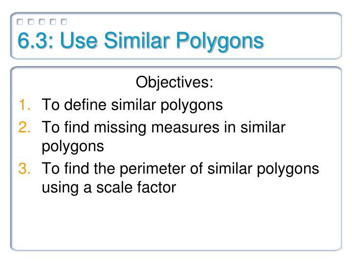 6.3: Use Similar Polygons