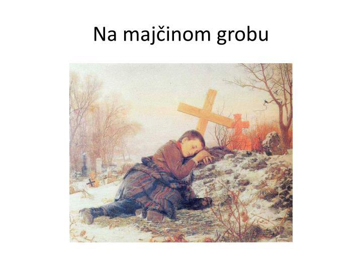 Na majčinom grobu