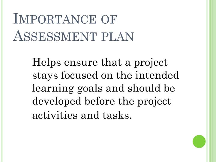 Importance of Assessment plan