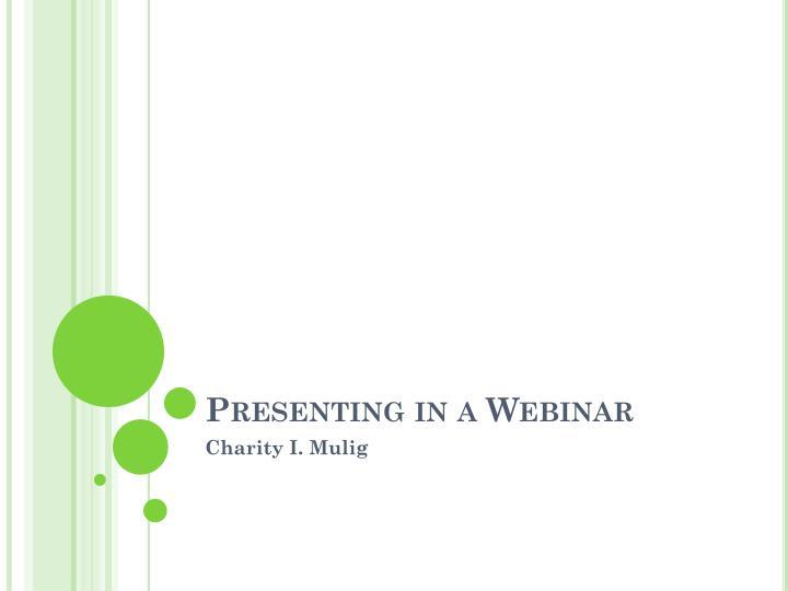 Presenting in a Webinar
