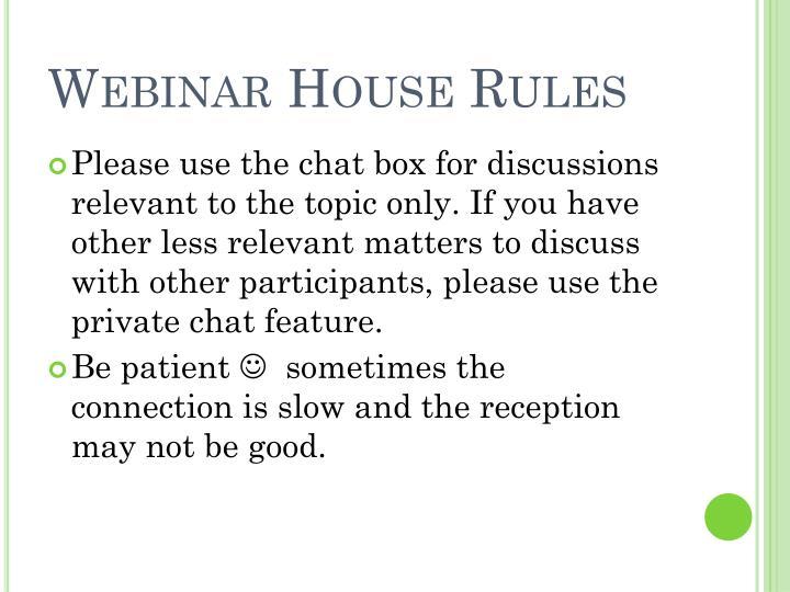 Webinar House Rules