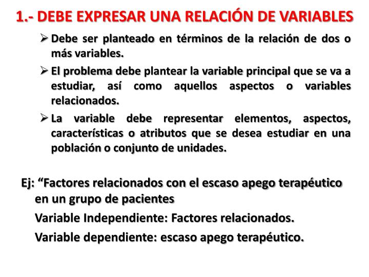1.- DEBE EXPRESAR UNA RELACIÓN DE VARIABLES
