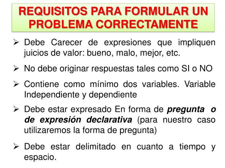 REQUISITOS PARA FORMULAR UN  PROBLEMA CORRECTAMENTE
