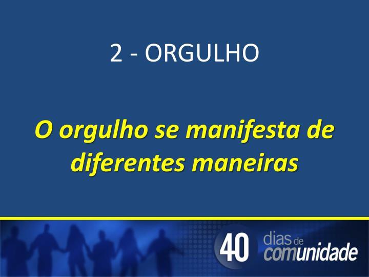 2 - ORGULHO
