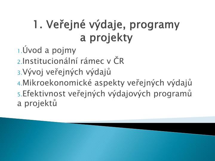 1. Veřejné výdaje, programy