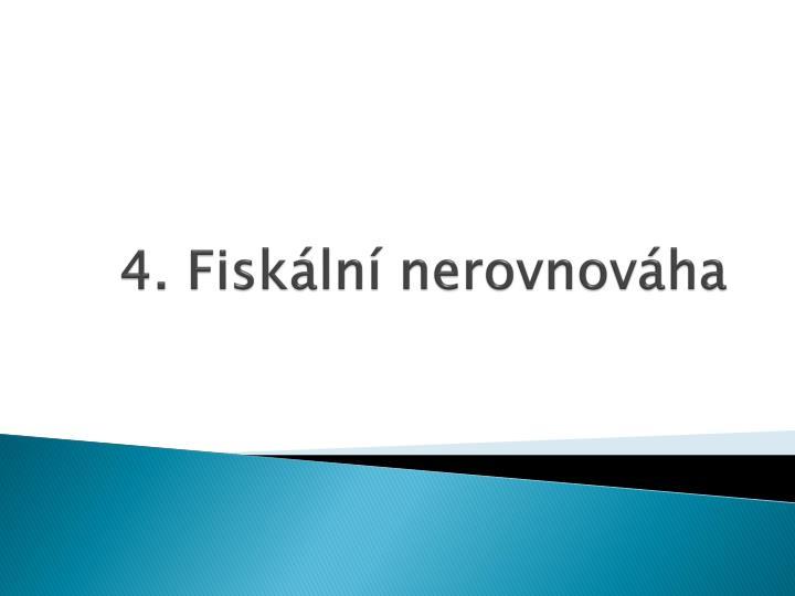 4. Fiskální nerovnováha