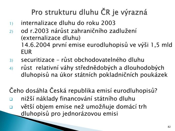 Pro strukturu dluhu ČR je výrazná