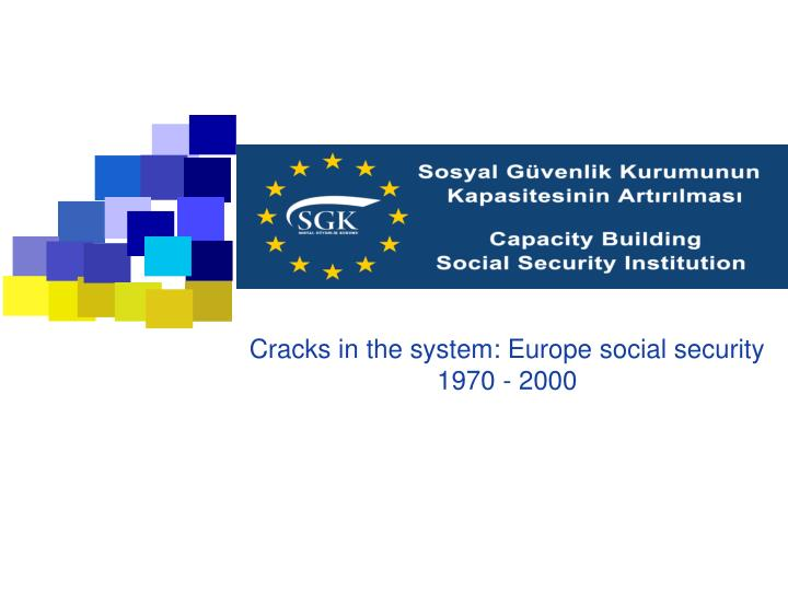 Cracks in the system europe social security 1970 2000